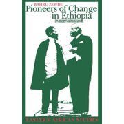 Pioneers Of Change In Ethiopia : The Reformist Intellectuals of the Early Twentieth Century