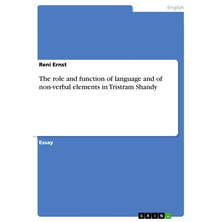 The role and function of language and of non-verbal elements in Tristram Shandy -