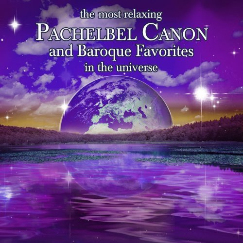 Most Relaxing Pachelbel Canon & Baroque Favorites