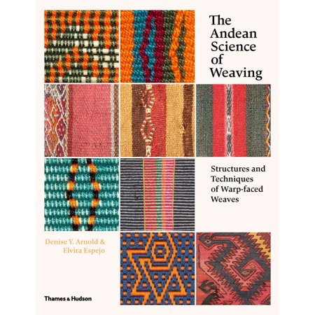 The Andean Science of Weaving : Structures and Techniques for Warp-Faced (Best Sew In Weave Techniques)