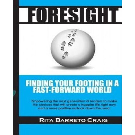 Foresight  Finding Your Footing In A Fast Forward World