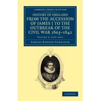 History of England from the Accession of James I to the Outbreak of the Civil War, 1603 1642