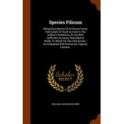 Species Filicum : Being Descriptions of All Known Ferns, Particularly of Such as Exist in the Author's Herbarium, or Are with Sufficient Accuracy Described in Works to Which He Has Had Access: Accompanied with Numerous Fugures. Lomaria -