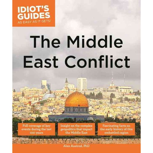 Idiot's Guides The Middle East Conflict