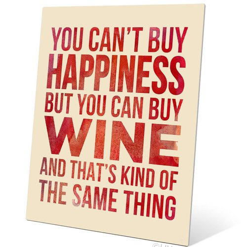 Click Wall Art You Can't Buy Happiness But You Can Buy Wine Textual Art