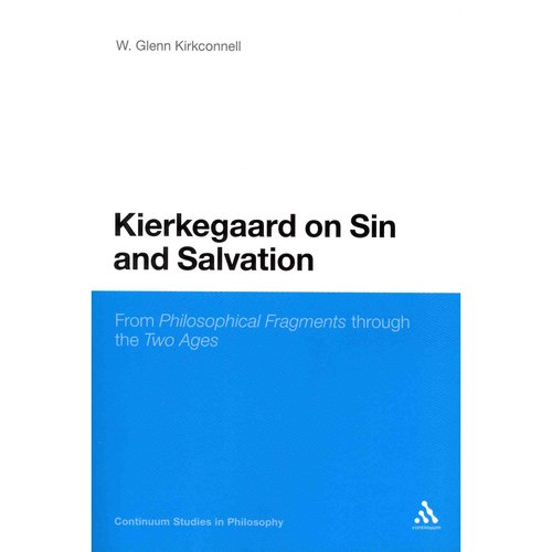 Kierkegaard on Sin and Salvation: From Philosophical Fragments Through the Two Ages