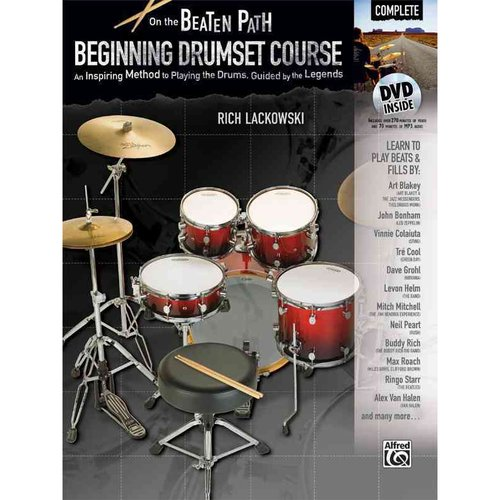 On the Beaten Path: Beginning Drumset Course, Complete: An Inspiring Method to Playing the Drums, Guided by the Legends