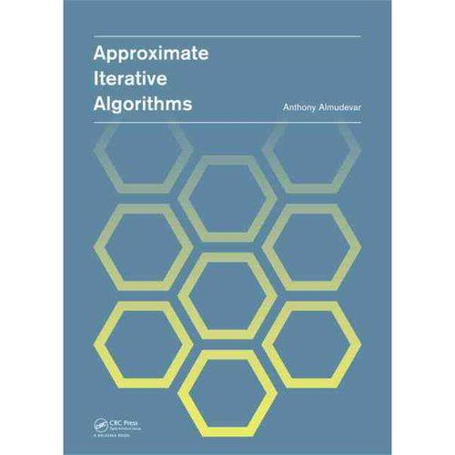 Approximate Iterative Algorithms