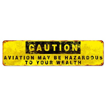 Past Time Signs pts674 Caution Aviation May Be Hazardous To You Wealth Satin Metal Sign - 20 x 5 in. - Caution 2.0