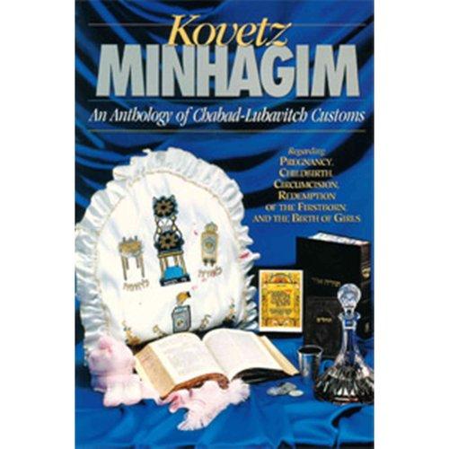 Kovetz Minhagim: An Anthology of Chabad-Lubavitch Customs Regarding Pregnancy, Childbirth, Circumcision, Pidyon Haben and the Birth of Girls