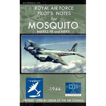 Marks Air - Royal Air Force Pilot's Notes for Mosquito Marks Fii and Nfxii