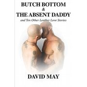 Butch Bottom and the Absent Daddy - eBook