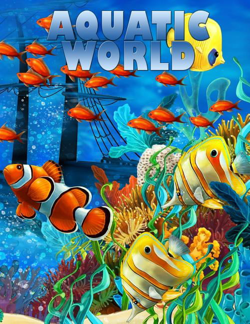 - Aquatic World : Adult Coloring Book: 50+ Realistic Ocean Themes, Tropical  Fish And Underwater Landscapes Designs For Coloring Stress Relieving -  Walmart.com - Walmart.com