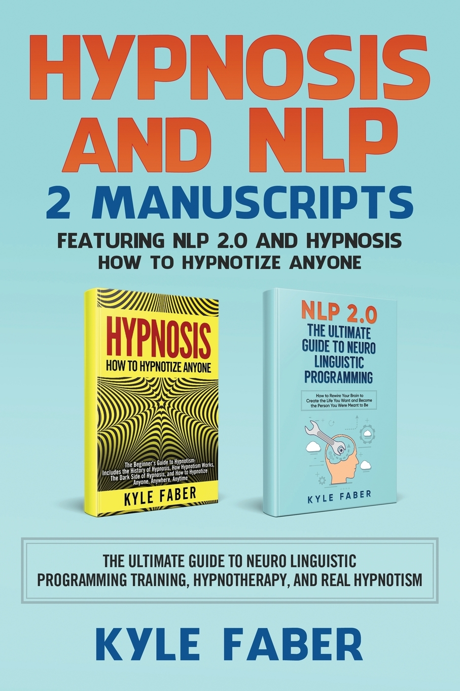 Hypnosis and NLP: 2 Manuscripts - Featuring NLP 2.0 and ...