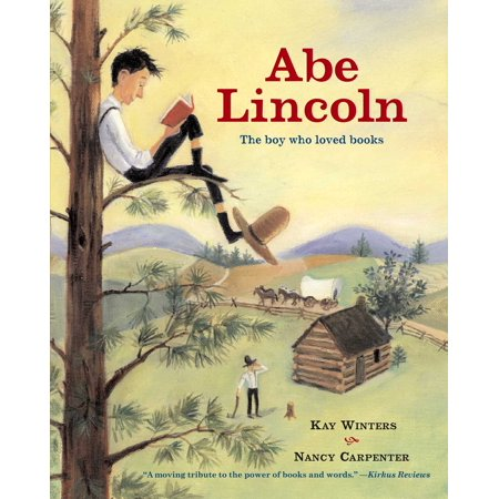 Abe Lincoln : The Boy Who Loved - Abe Lincoln Children