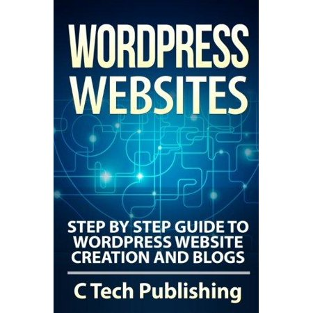 Wordpress Websites  Step By Step Guide To Wordpress Website Creation And Blogs