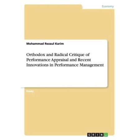 Orthodox And Radical Critique Of Performance Appraisal And Recent Innovations In Performance Management