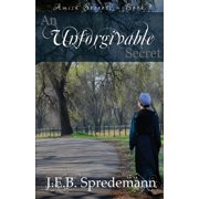 An Unforgivable Secret (Amish Secrets #1) (Paperback)