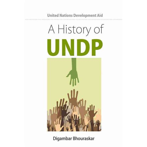 United Nations Development Aid: A History of UNDP