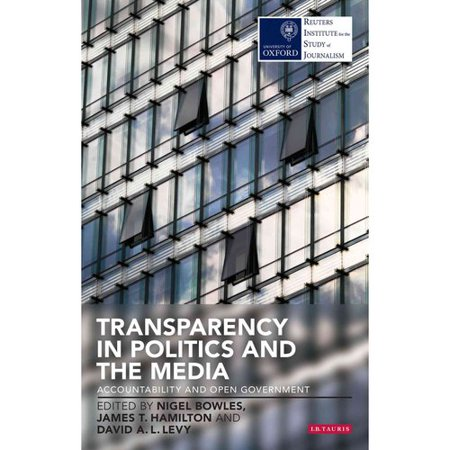 Transparency In Politics And The Media  Accountability And Open Government