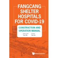 Fangcang Shelter Hospitals for Covid-19: Construction and Operation Manual (Hardcover)