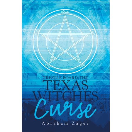 Trestle Board the Texas Witches Curse - -