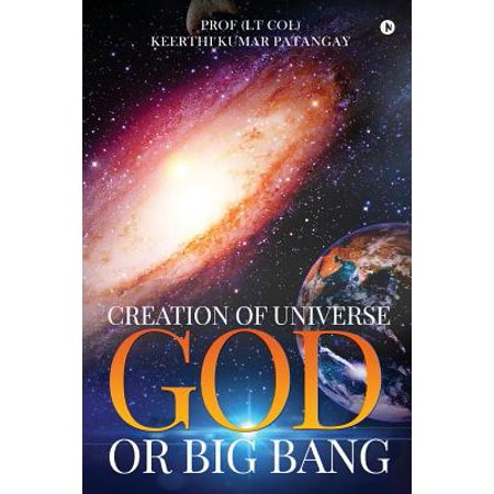 Creation of Universe God or Big Bang
