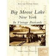 Big Moose Lake, New York in Vintage Postcards - eBook