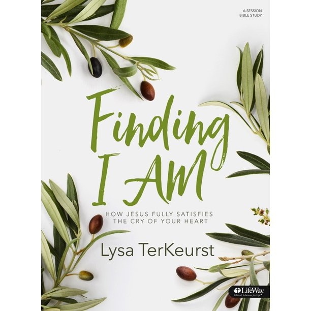 Finding I Am - Bible Study Book : How Jesus Fully Satisfies the Cry of Your Heart (Paperback)