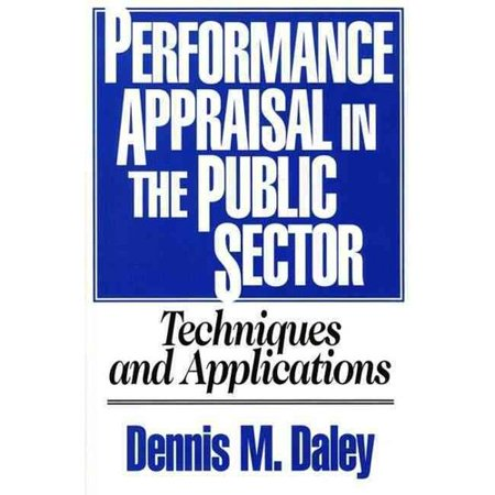 Performance Appraisal In The Public Sector  Techniques And Applications