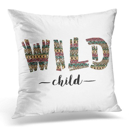 ARHOME Graphic Wild Child Inspirational Quote in The Bohemian Style Ethnic Tribal Lettering Stationary Abstract Pillow Case Pillow Cover 18x18 -