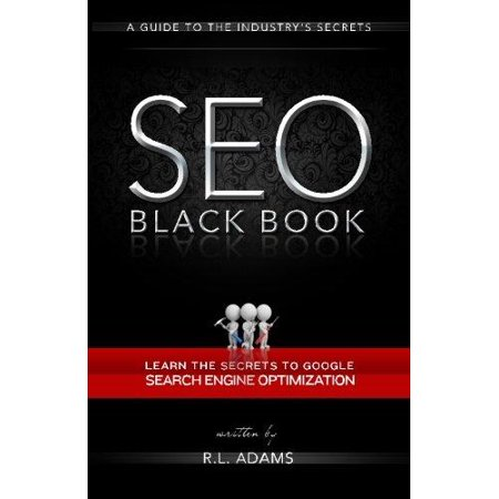 Seo Black Book  A Guide To The Search Engine Optimization Industrys Secrets