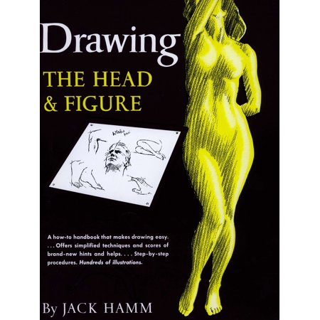 Drawing the Head and Figure : A How-To Handbook That Makes Drawing Easy ()
