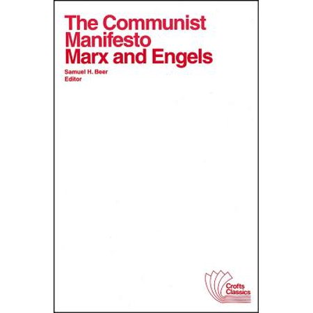 The Communist Manifesto : With Selections from the Eighteenth Brumaire of Louis Bonaparte and Capital by Karl (Karl Marx Wrote The Communist Manifesto As)
