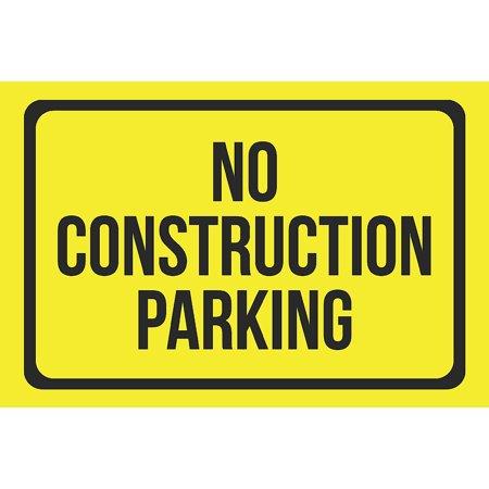 No Construction Parking Print Yellow and Black Notice Parking Plastic Large Signs, - Black Construction Plastic