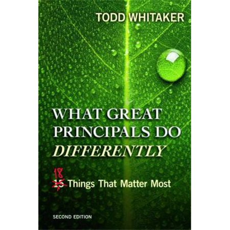 What Great Principals Do Differently  Eighteen Things That Matter Most