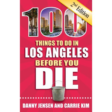 100 things to do in los angeles before you die, 2nd edition: