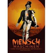 Menschmaschinen - Eine Steamcyberpunk Anthologie - eBook
