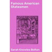 Famous American Statesmen - eBook
