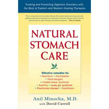 Natural Stomach Care  Treating And Preventing Digestive Disorders Using The Best Of Eastern And Western Healing Therapies