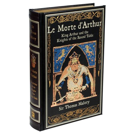 Le Morte d'Arthur : King Arthur and the Knights of the Round (Le Morte D Arthur By Sir Thomas Malory)