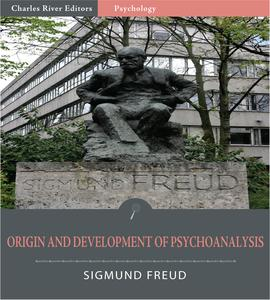 The Origin and Development of Psychoanalysis (Illustrated Edition) - eBook