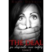 The Deal / Sa Descente Aux Enfers - eBook