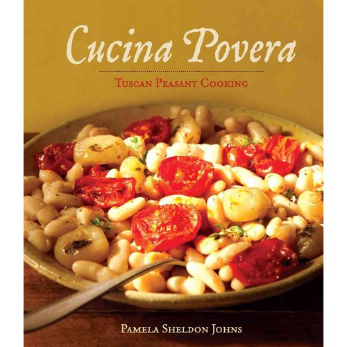 Cucina Povera: Tuscan Peasant Cooking