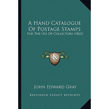 A Hand Catalogue of Postage Stamps : For the Use of Collectors (1862) (Catalogues For Clothes)