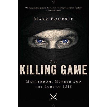 The Killing Game: Martyrdom, Murder, and the Lure of ISIS - image 1 de 1