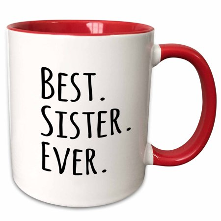 3dRose Best Sister Ever - Gifts for sisters - black text - family and relatives sibling gifts - Two Tone Red Mug,