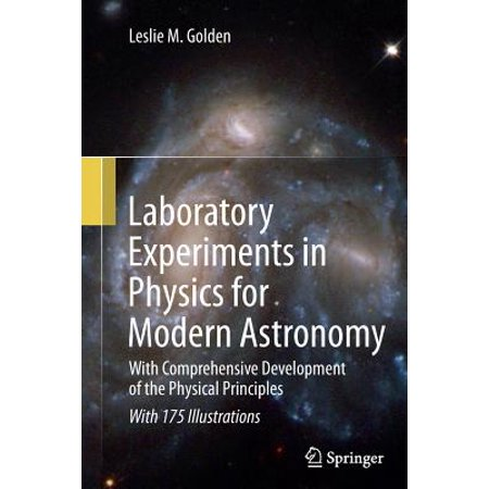 Laboratory Experiments in Physics for Modern Astronomy : With Comprehensive Development of the Physical
