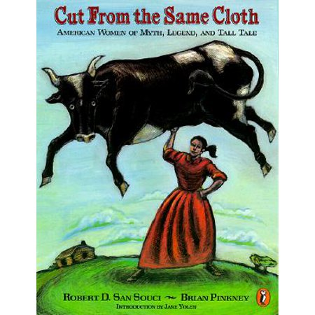 Cut from the Same Cloth : American Women of Myth, Legend, and Tall Tale