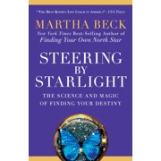 Steering by Starlight : The Science and Magic of Finding Your Destiny